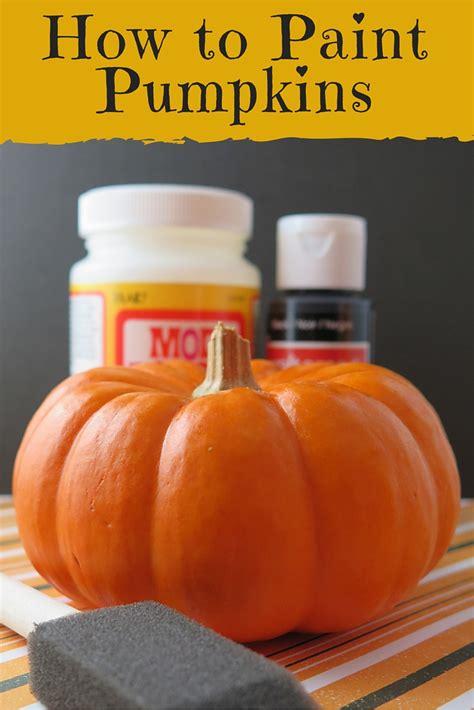 how to paint pumpkins how to paint pumpkins the right way scraplifters