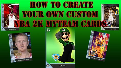 how to make your own lava l how to make your own custom nba 2k myteam cards youtube