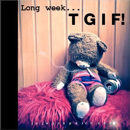 Long week TGIF   Graphics, quotes, comments, images