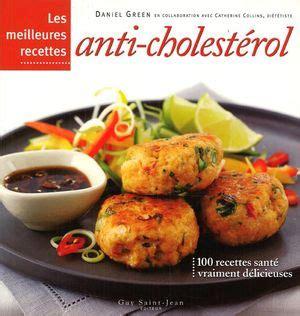 cuisine anti cholesterol les meilleures recettes anti cholestérol distribution