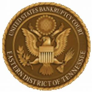Eastern District of Tennessee | United States Bankruptcy Court