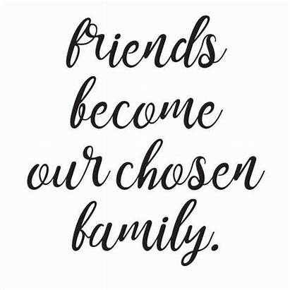 Friendship Quotes Chosen Friends Become Sayings Happy