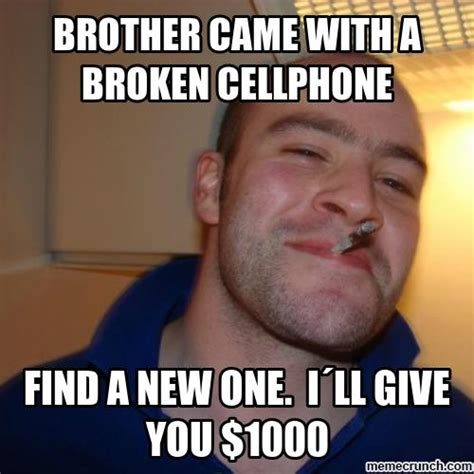 Cracked Phone Meme - brother came with a broken cellphone