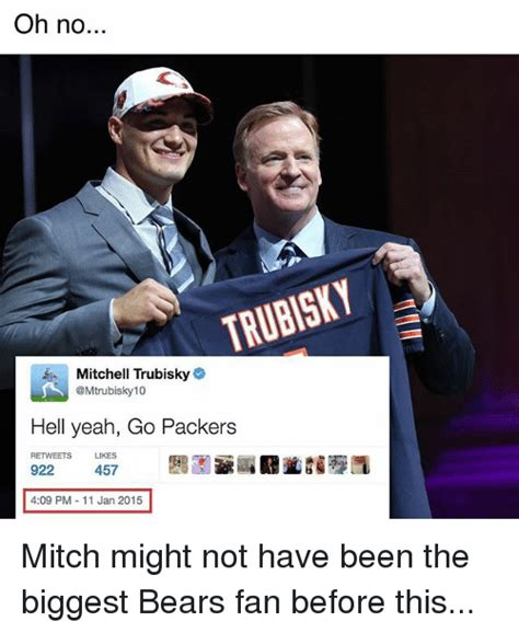 Mitchell Meme - oh no trubisky mitchell trubisky 10 hell yeah go packers retweets likes 922 457 409 pm 11 jan