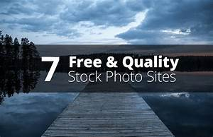 7 Free & High Quality Stock Photo Resources