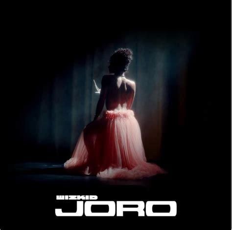 lyrics wizkid joro lyrics naijashaku