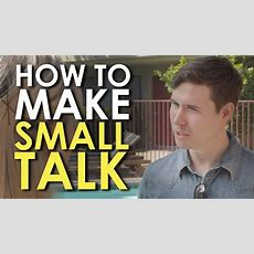 How To Make Small Talk With Strangers  The Art Of Manliness Youtube
