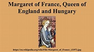 Margaret of France, Queen of England and Hungary - YouTube