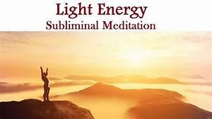 Body Of Light Meditation Healing Light Energy Subliminal Guided Meditation Mind