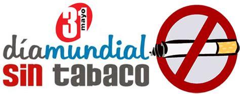 imagenes dia internacional no fumar mayo 2015 metodos para dejar de fumar