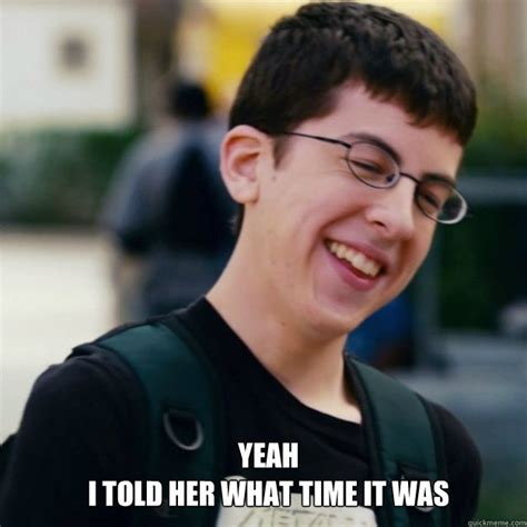 Superbad Meme - yeah i told her what time it was misc quickmeme