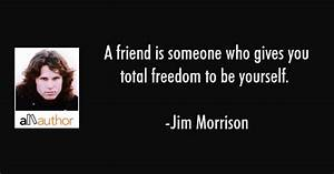 A friend is som... Jim Morrison Hero Quotes