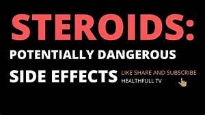 Steroids   The Potential Dangerous Side Effects