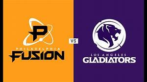 Philadelphia Fusion Vs Los Angeles Gladiators Match Of