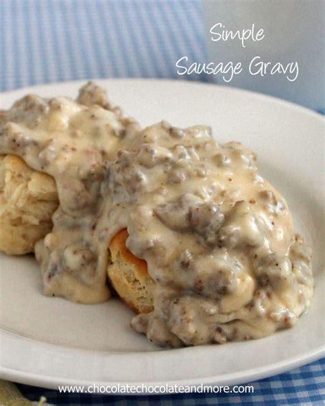 sausage gravy simple sausage gravy chocolate chocolate and more