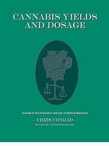 Chris Conrad  Cannabis Yields Dosage For Medical Marijuana