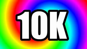 10K Subscriber Special (MUST SEE) - YouTube  10k