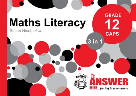 Grade 12 Maths Literacy  Study Guide  The Answer Series