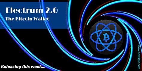 electrum bitcoin wallet release newsbtc week