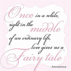 Wedding quote of the weekl once in a while right in the for Wedding invitation quotes fairytale