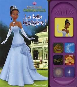 La Belle Histoire : livre la belle histoire de la princesse et la grenouille ~ Melissatoandfro.com Idées de Décoration