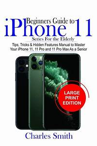 Beginners Guide Iphone 11 Series For The Elderly  Tips