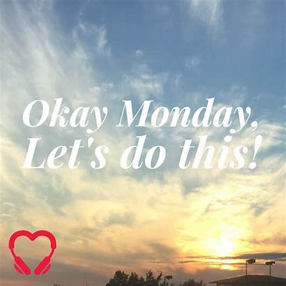 Monday Okay Let Ok Lets Heartstories