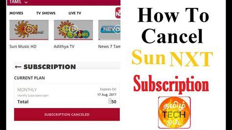 how to cancel sun nxt app subscription sunnxt