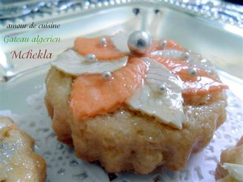 la cuisine de soulef mchekla gateau algerien la cuisine de soulef