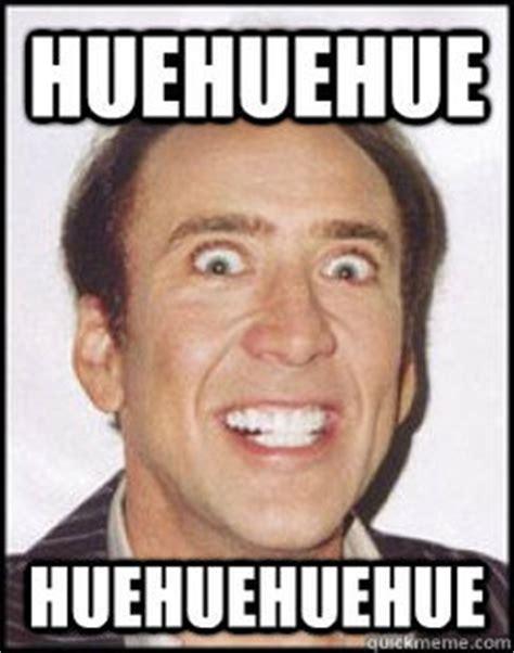 Huehuehue Meme - memes quickmeme