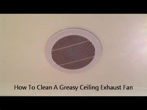 clean  greasy ceiling exhaust fan youtube