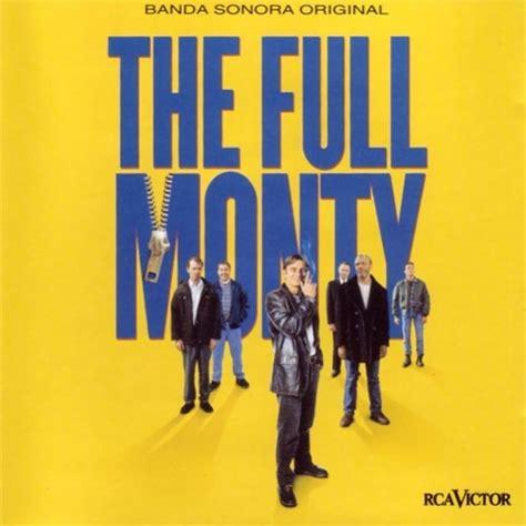 The Full Monty [Original Motion Picture Soundtrack ...