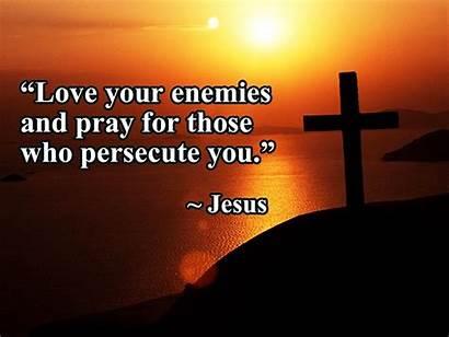 Enemies Bible Jesus Said Pray Bad Verses