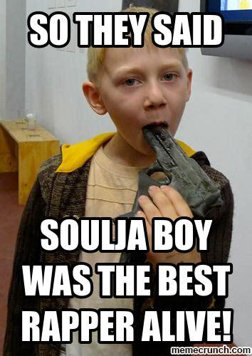 Soulja Boy Memes - soulja boy