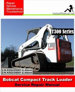 Bobcat T300 Compact Track Loader Service Repair Manual 4