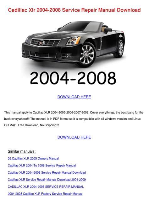 free service manuals online 2008 cadillac xlr auto manual cadillac xlr 2004 2008 service repair manual by enda dito issuu