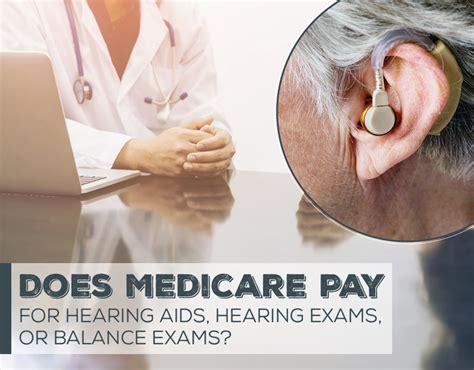 medicare pay  hearing aids hearing exams
