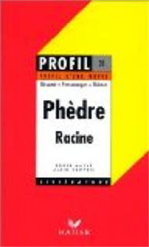 Phedre Resume Par by Ph 232 Dre 1677 Racine R 233 Sum 233 Personnages Th 232 Mes