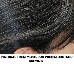 9 Herbal Remedies For Premature Hair Greying And White Hair