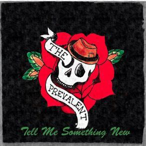 Tell Me Something New  The Prevalent Mp3 Buy, Full Tracklist