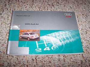 2000 Audi A4 Quattro Sedan Owner Owner U0026 39 S Manual User Guide