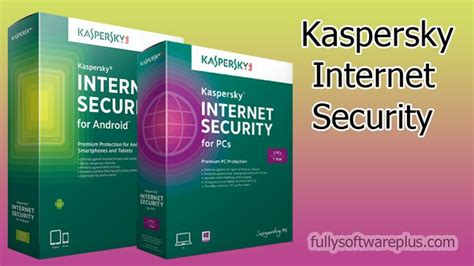 kaspersky internet security  serial key fully