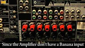 How To Connect Amplifier  U0026 Speakers Using Banana Plugs