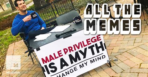 Change My Mind Template The Change My Mind Meme Is Revealing A Lot About The