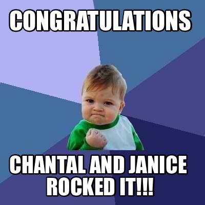 Congratulations Meme - meme creator congratulations chantal and janice rocked it meme generator at memecreator org