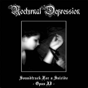 Nocturnal Depression - Soundtrack for a Suicide - Opus II ...