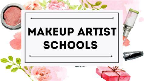 makeup artist schools top classes  colleges