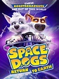 Space Dogs: Return to Earth - Signature Entertainment