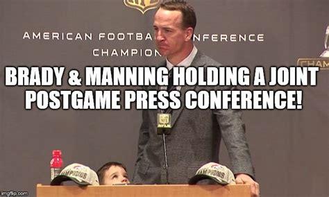 Brady Manning Memes - manning brady press conference imgflip