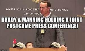 Manning & Brady Press Conference - Imgflip